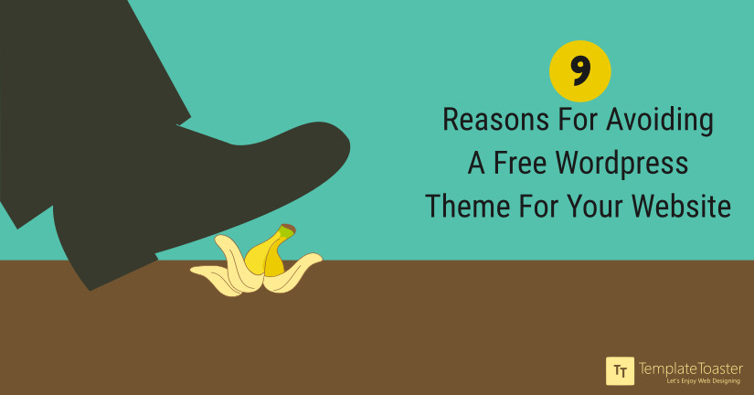 9 Reasons For Avoiding A Free WordPress Theme For Your Website