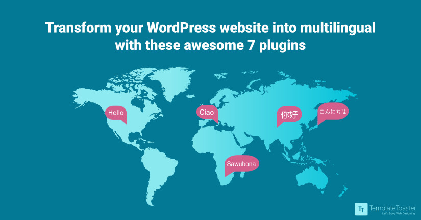 Transform your wordpress website into multilingual with these awesome 7 plugins