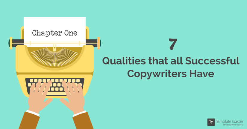 7 Qualities that all Successful Copywriters Have