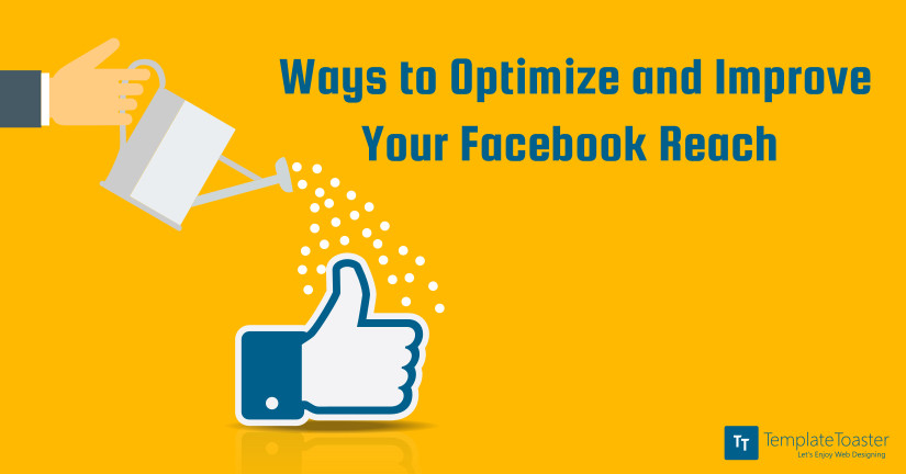 Ways to Optimize and Improve Your Facebook Reach