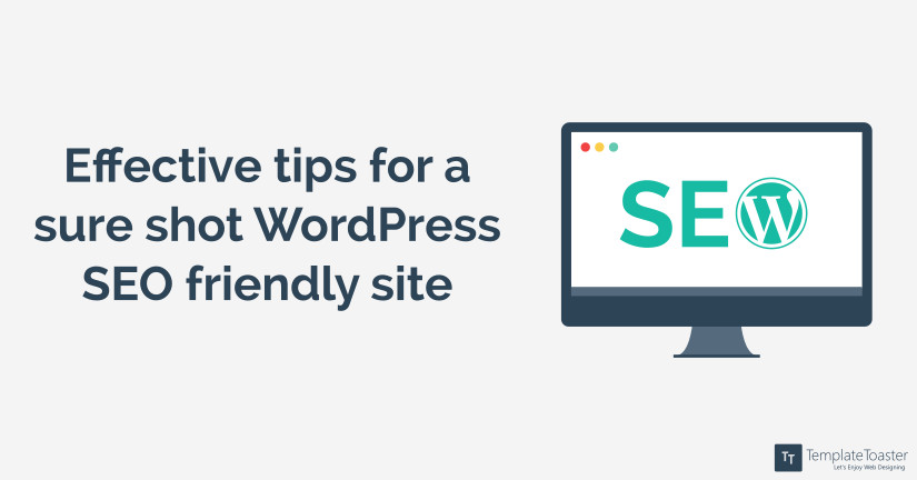 effective-tips-for-a-sure-shot-wordpress-seo-friendly-site