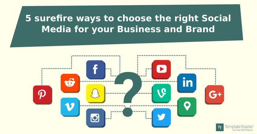 5 surefire ways to choose the right social media for your business