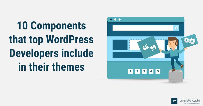 10 components that top WordPress Developers include in their themes blog image