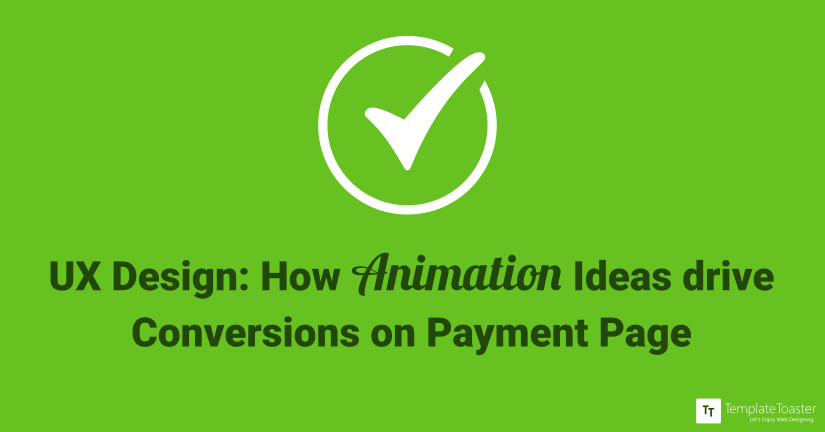 animations drive conversions on payment page