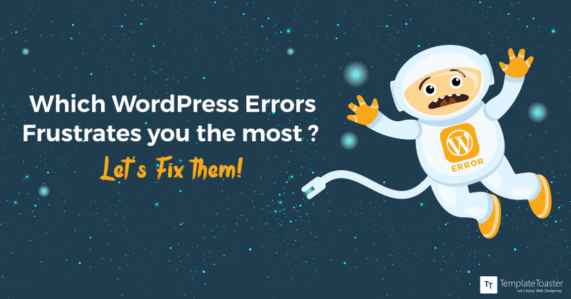 Which WordPress Errors Frustrates you the most? Let's Fix them! blog image