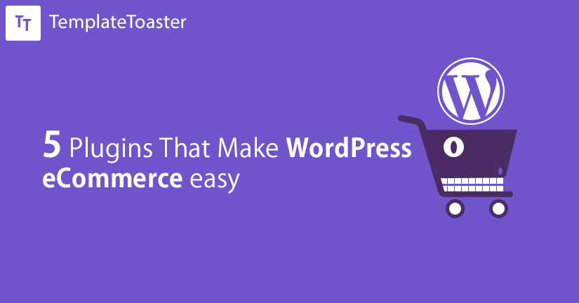 5 Plugins That Make WordPress eCommerce easy