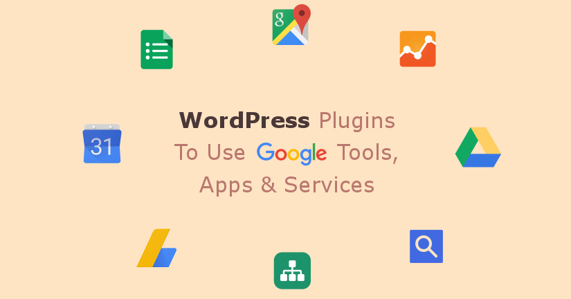 WordPress Plugins To Use Google Tools, Apps & Services