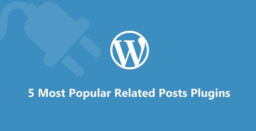 5 Most Popular Related Posts Plugins For WordPress