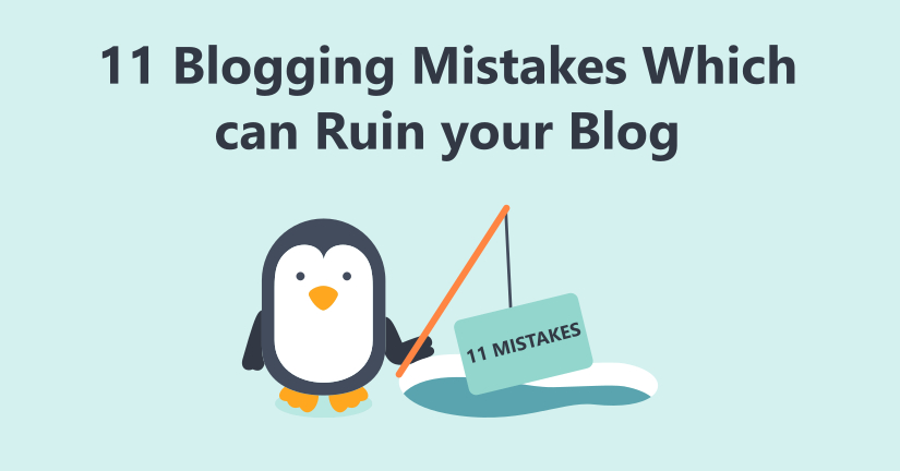 11 blogging mistakes which can ruin your blog1