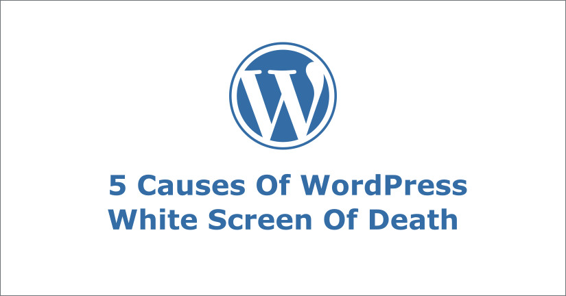 5 causes of wordpress white screen of death