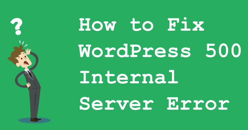 How to fix WordPress 500 internal server error
