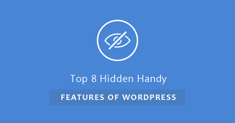 Top 8 hidden handy features of Wordpress
