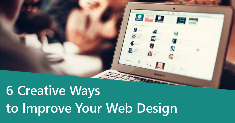 6 Creative Ways to Improve Your Web Design_blog