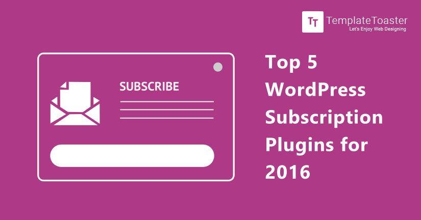 Top 5 WordPress subscription plugins for 2016