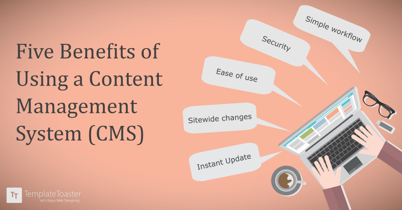 five benefits of using a content management system_Blog