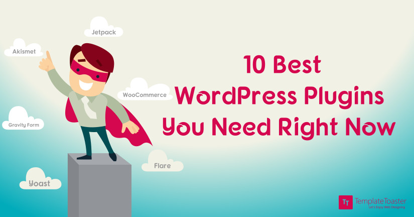 10 Best WordPress Plugins You Need Right Now