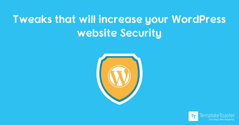 10 Tweaks that Will Increase Your WordPress Website's Security