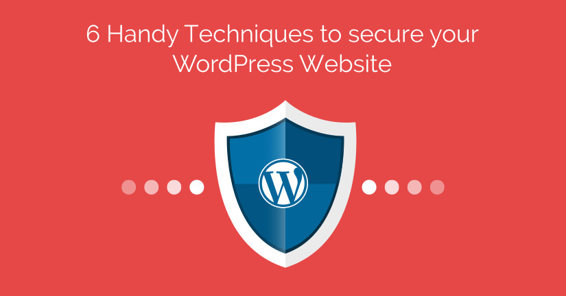 6 Handy Techniques to secure your WordPress Website