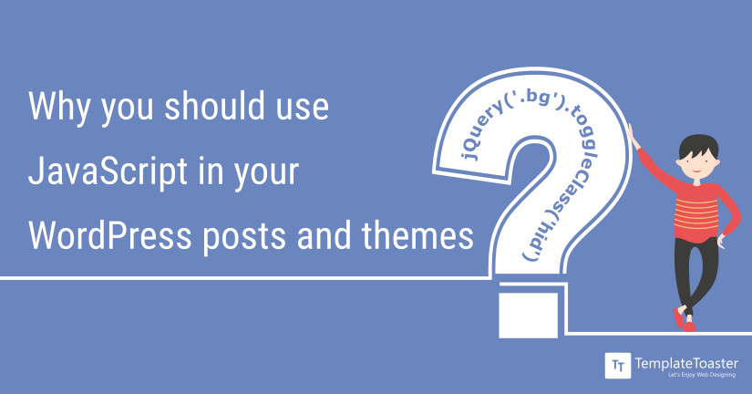 Why You Should Use JavaScript in Your WordPress Posts and Themes