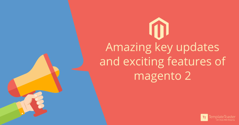 Amazing key updates and exciting features of magento2