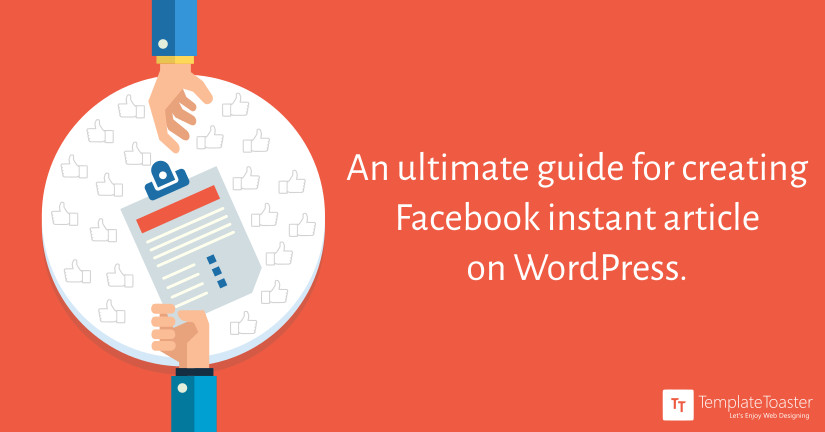 An ultimate guide for creating Facebook instant article on WordPress
