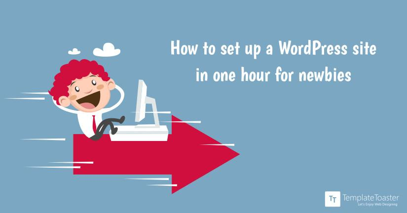 How to set up a your WordPress site in one hour for newbies