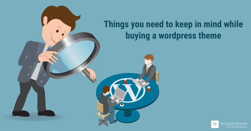 Things you need to keep in mind while buying a wordpress theme