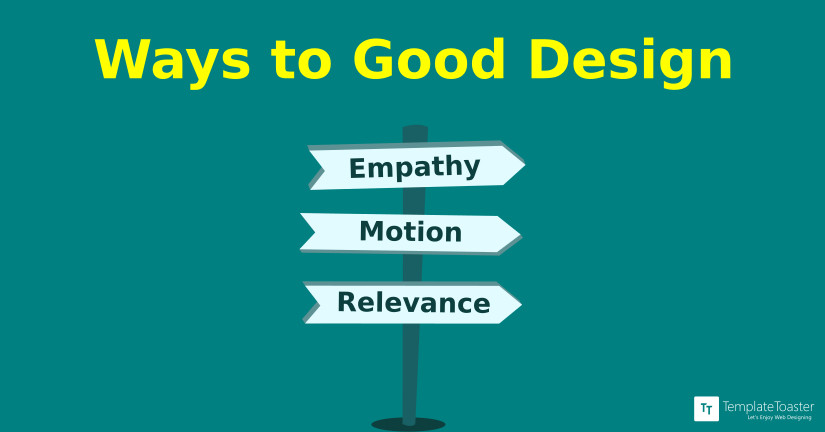 Keys to a good design- empathy, motion and relevance_Blog