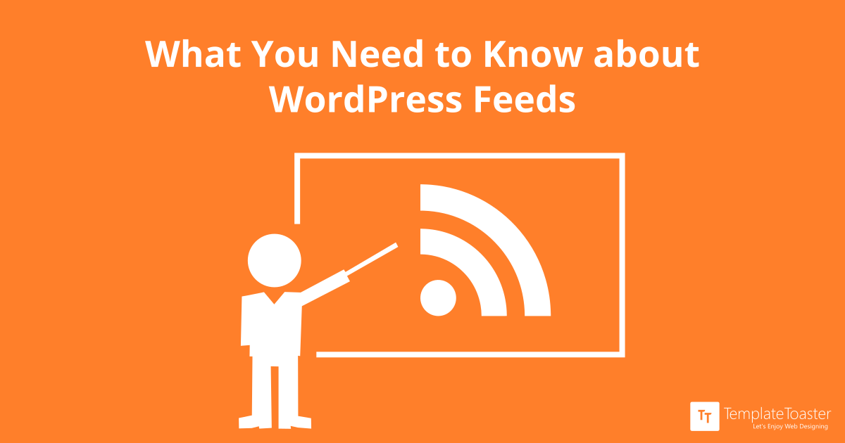 What you need to know about wordpress feeds for Wordpress rss feed template