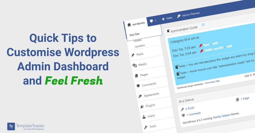 customise wordpress admin dashboard thrugh these quick tips and feel fresh blog