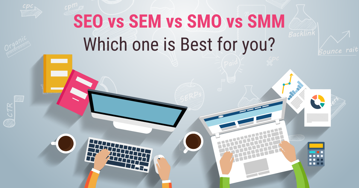 SEO vs SEM vs SMO vs SMM: Which one is best for you?