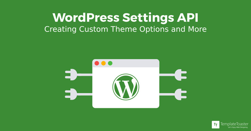 WordPress Settings API Creating Theme Options and more Blog image