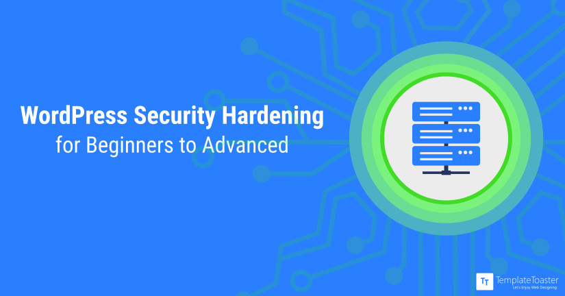 WordPress Security Hardening for Beginners to Advanced Blog