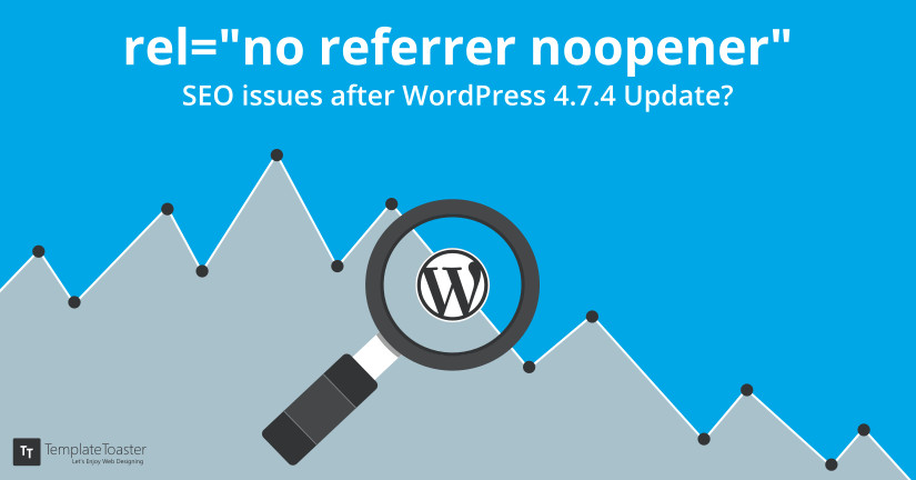 "rel=""no referrer noopener"" SEO issues after WordPress 4.7.4 Update blog"