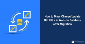 Mass Change Update old URLs in Database after Migration blog