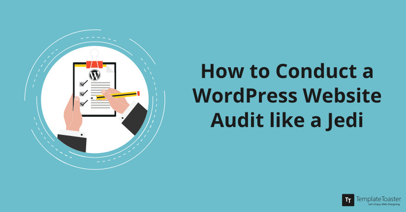 How to Conduct a WordPress Website Audit like a Jedi Blog