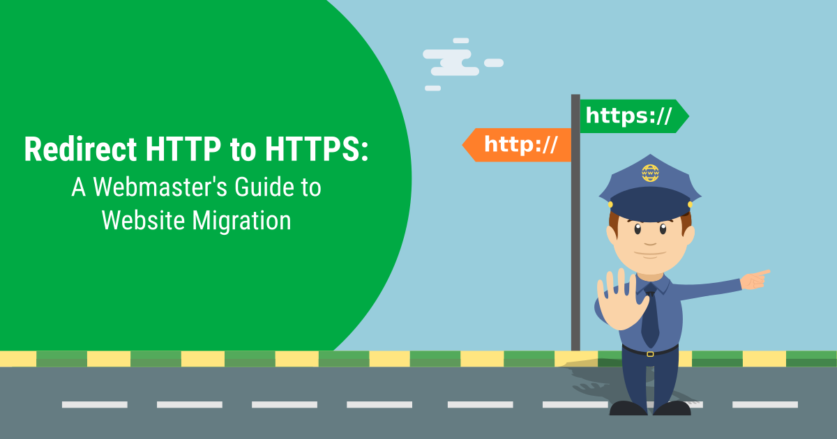 Redirect HTTP to HTTPS: A Webmaster's Guide to Website Migration (SEO Optimized)