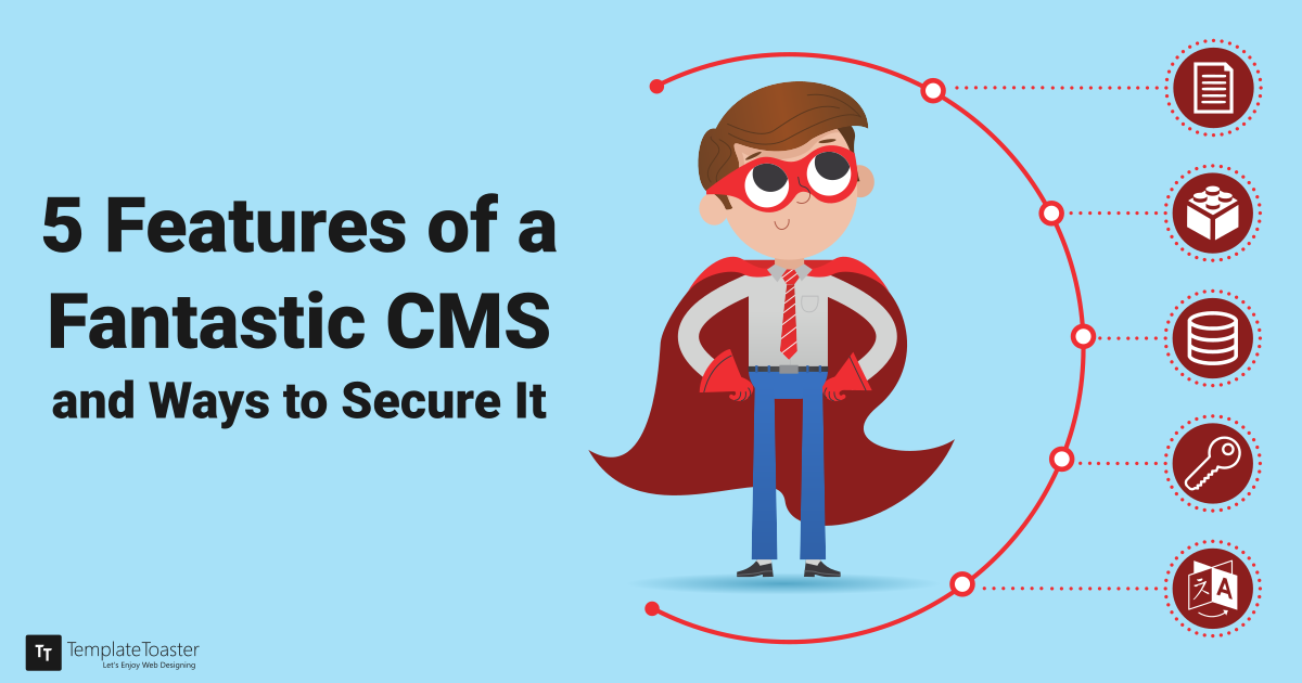 5 features of a perfect content management system and ways to secure it