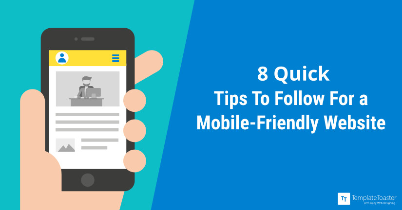 8 Quick Tips To Follow For a Mobile friendly Website Blog