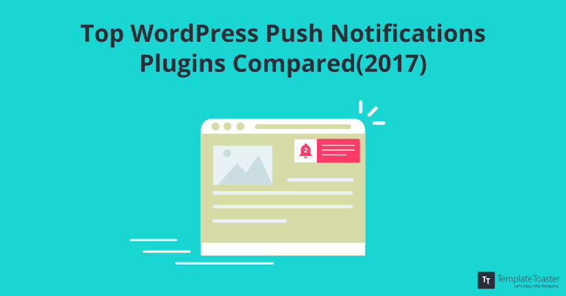 Top WordPress Push Notifications plugin Compared (2017) Blog