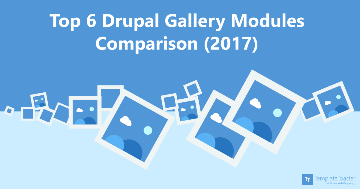 Top 6 Drupal Gallery Modules Comparison Tried And Tested 2019 Templatetoaster Blog