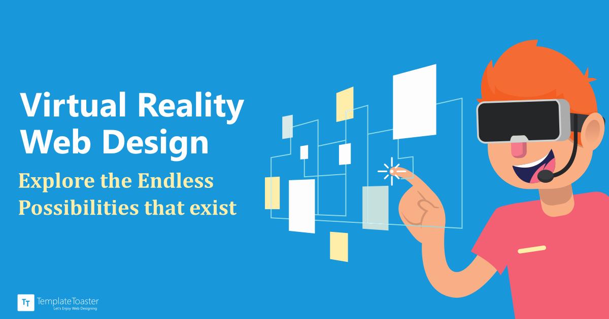 Virtual Reality Web Design: Explore the Endless