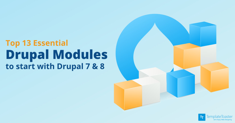 Top 13 Essential Drupal Modules to start with Drupal 7 & 8