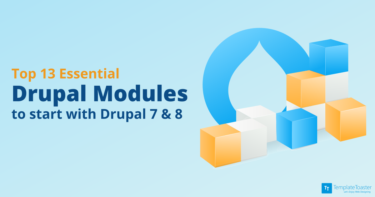 Top 13 Essential Drupal Modules To Start With Drupal 7 8