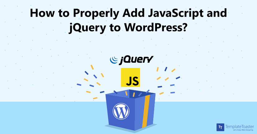 How to Add JavaScript and jQuery to WordPress - TemplateToaster Blog