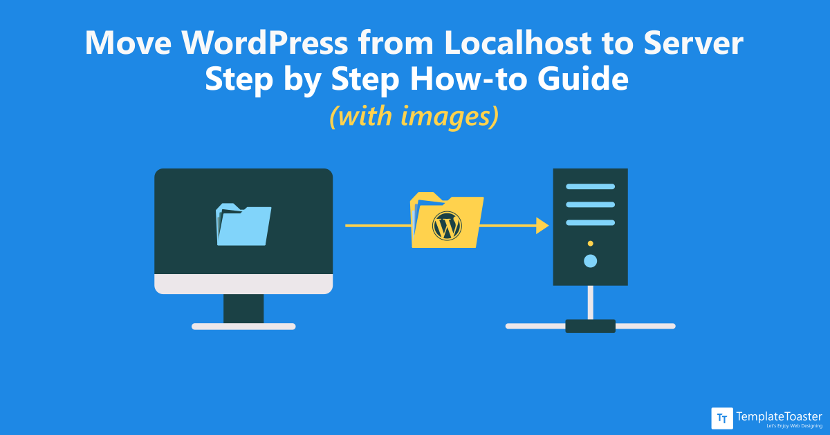 How to Move WordPress from Localhost to Live Server