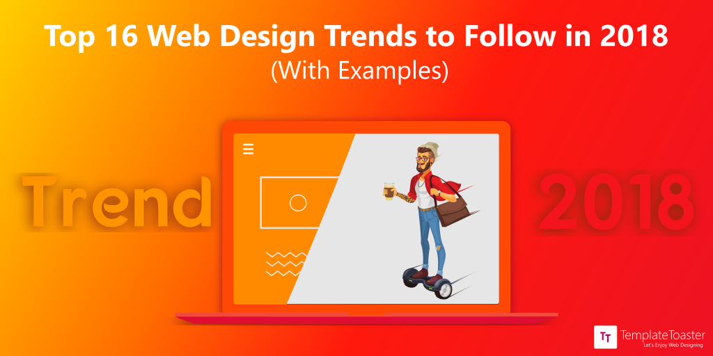 5 Web Design Trends That Will Still Be Trendy In 2018