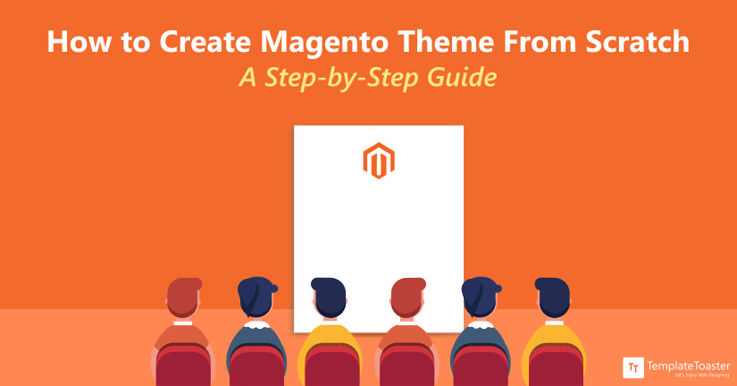 How to Create Magento Theme From Scratch A Step by Step Guide