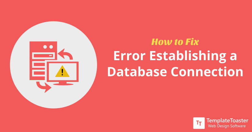 How to Fix Error Establishing a Database Connection