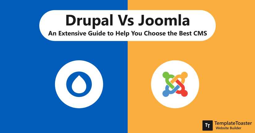 Drupal Vs Joomla An Extensive Guide to Help You Choose the Best CMS